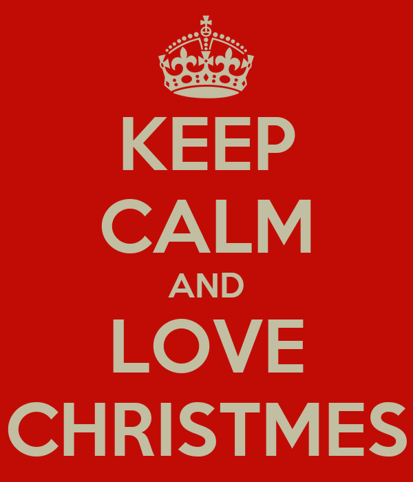KEEP CALM AND LOVE CHRISTMES
