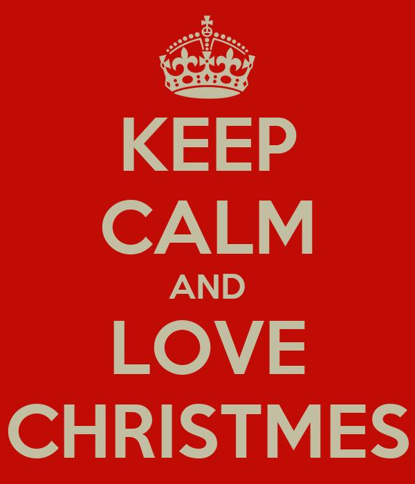KEEP CALM AND LOVE CHRISTMES