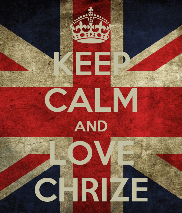 KEEP CALM AND LOVE CHRIZE