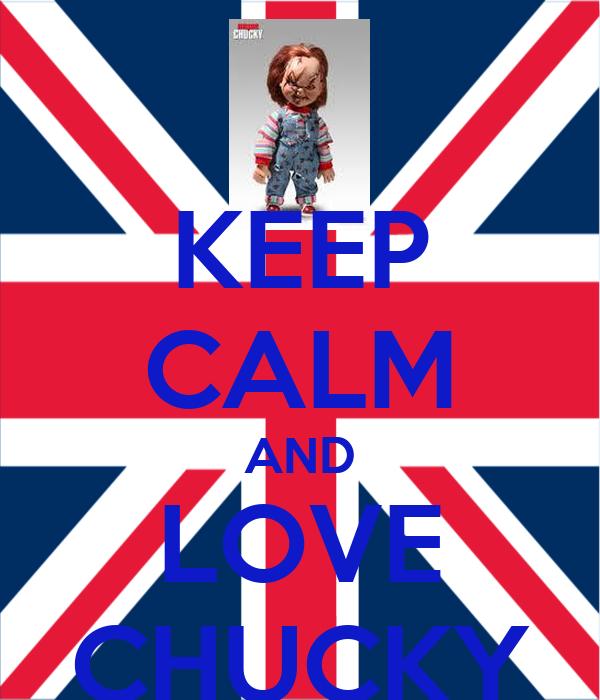KEEP CALM AND LOVE CHUCKY