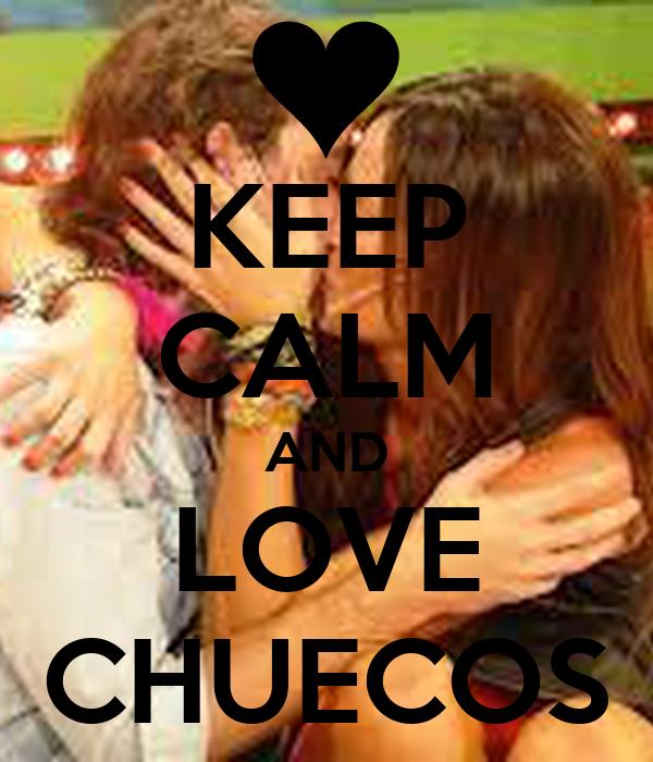 KEEP CALM AND LOVE CHUECOS