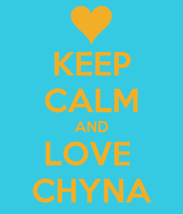 KEEP CALM AND LOVE  CHYNA