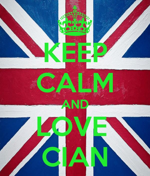 KEEP CALM AND LOVE  CIAN
