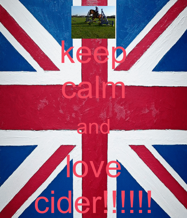 keep calm and love cider!!!!!!