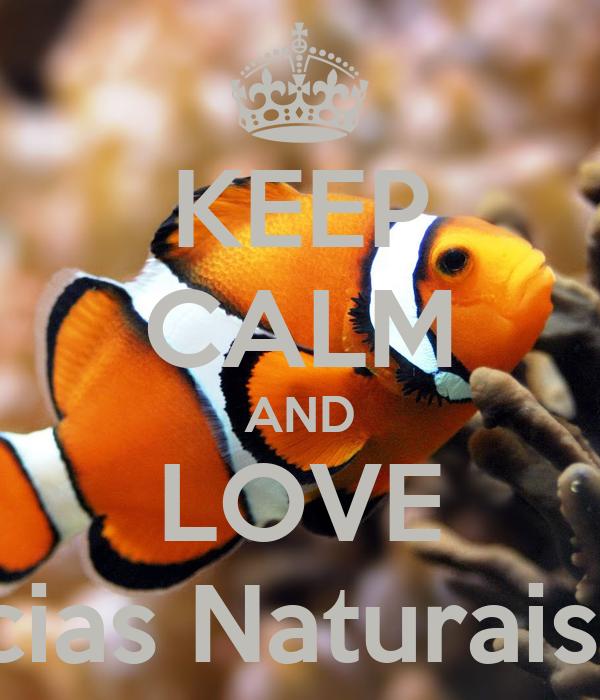 KEEP CALM AND LOVE Ciências Naturais Faby