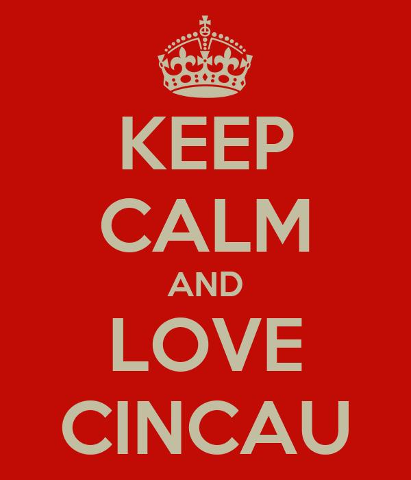 KEEP CALM AND LOVE CINCAU