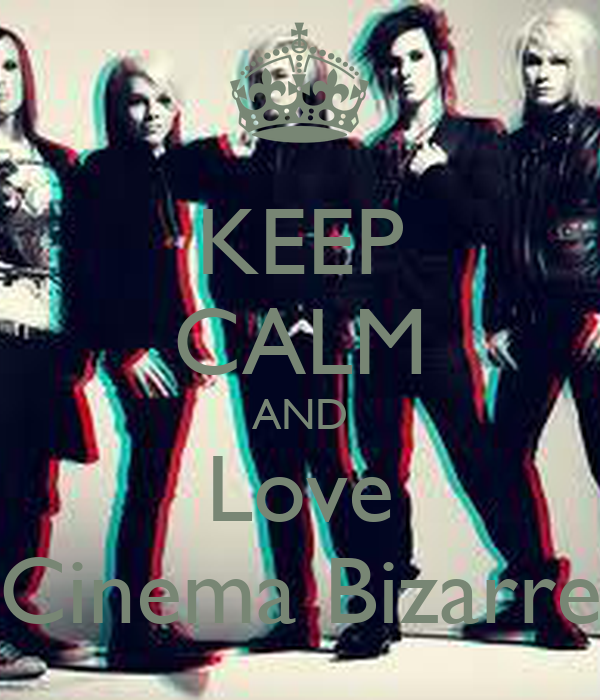 KEEP CALM AND Love Cinema Bizarre