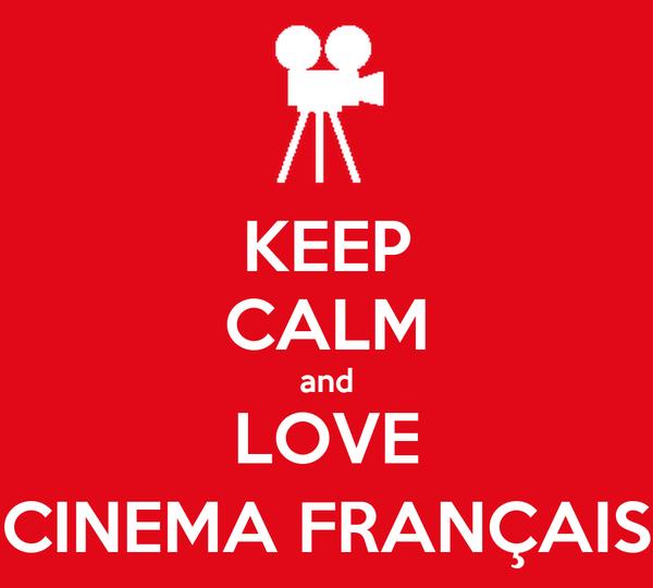 KEEP CALM and LOVE CINEMA FRANÇAIS