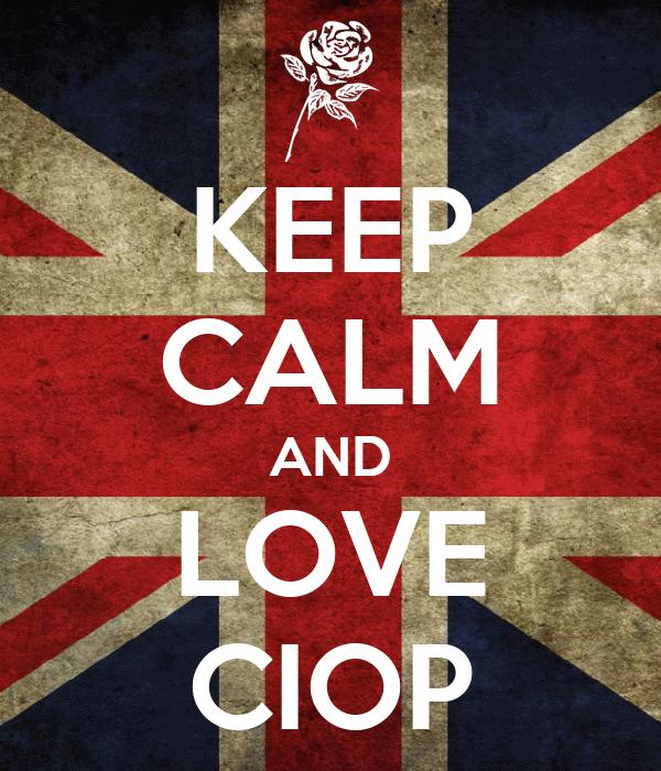 KEEP CALM AND LOVE CIOP