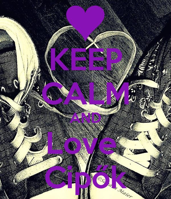 KEEP CALM AND Love  Cipők