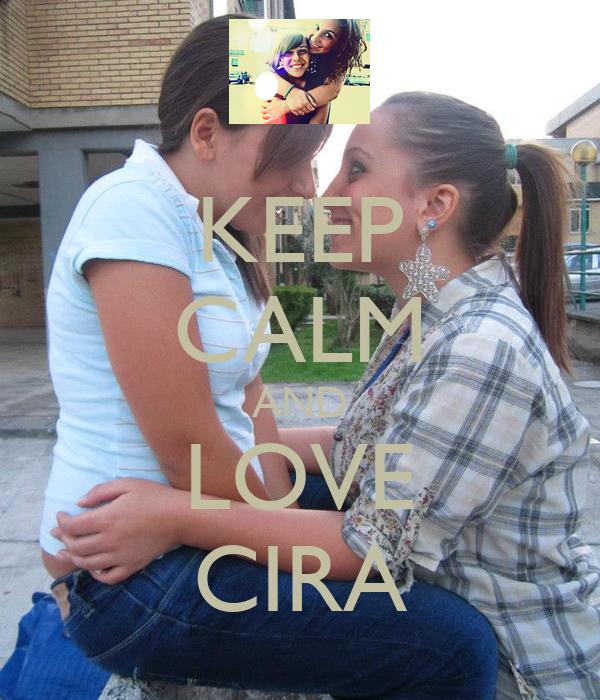 KEEP CALM AND LOVE CIRA