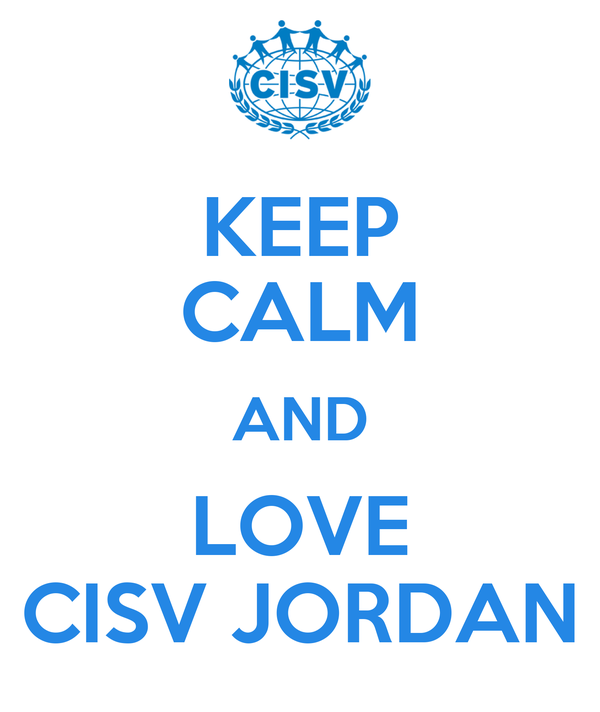 KEEP CALM AND LOVE CISV JORDAN