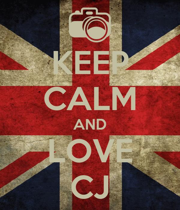 KEEP CALM AND LOVE CJ