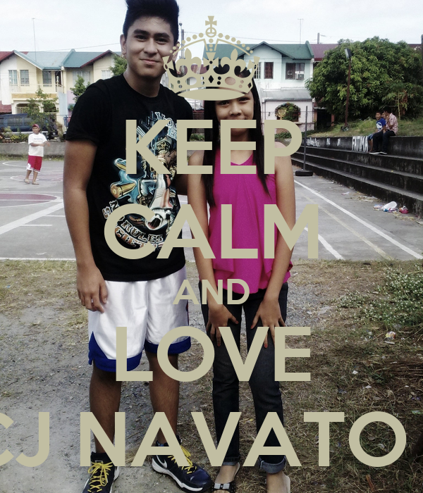 KEEP CALM AND LOVE CJ NAVATO ♥