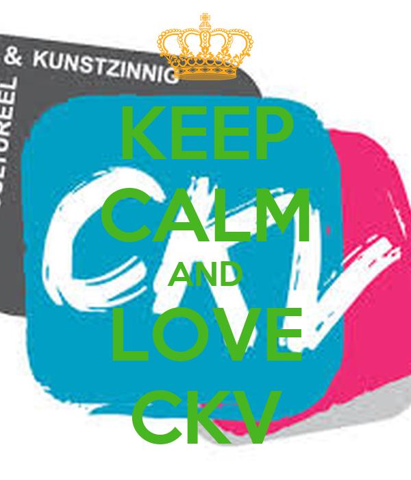 KEEP CALM AND LOVE CKV