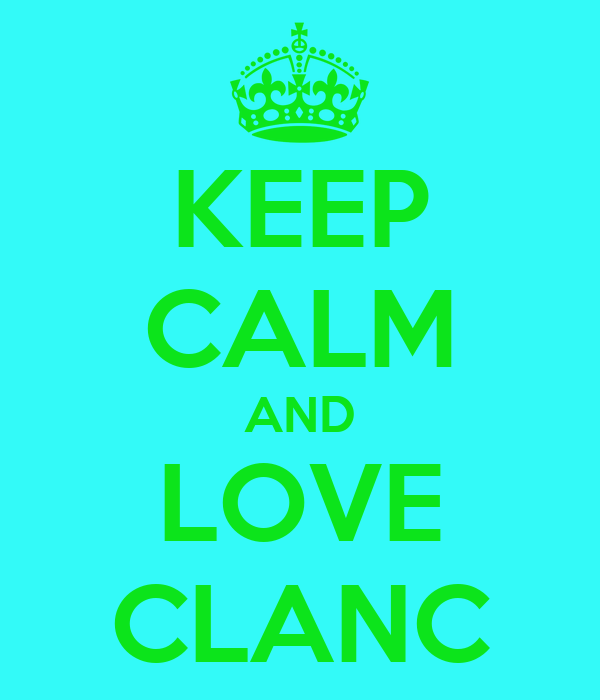 KEEP CALM AND LOVE CLANC