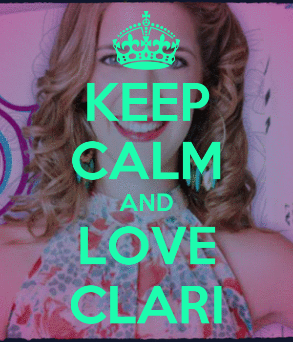 KEEP CALM AND LOVE CLARI