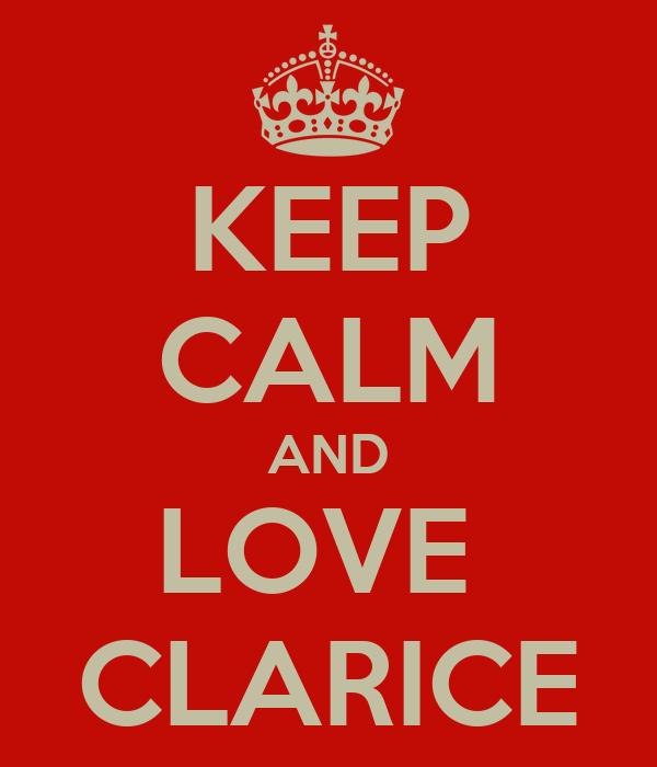 KEEP CALM AND LOVE  CLARICE