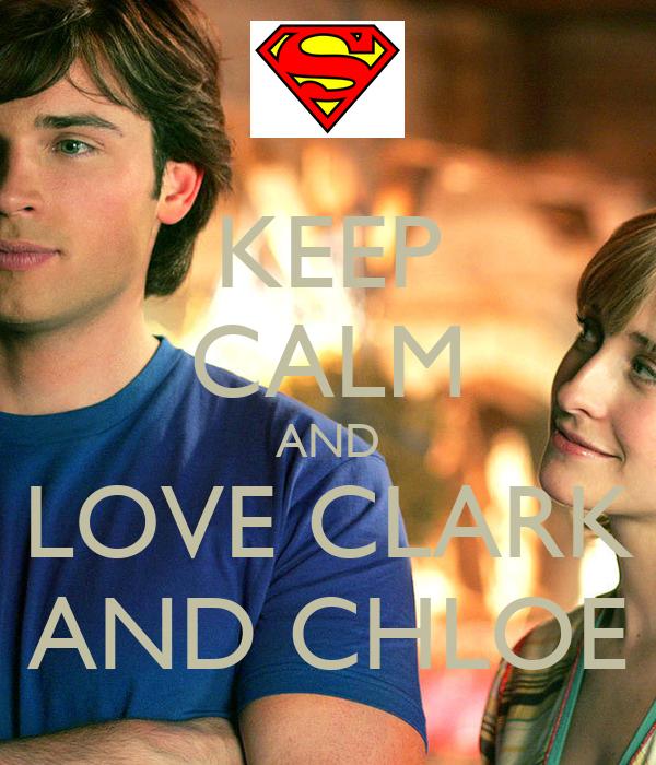 KEEP CALM AND LOVE CLARK AND CHLOE