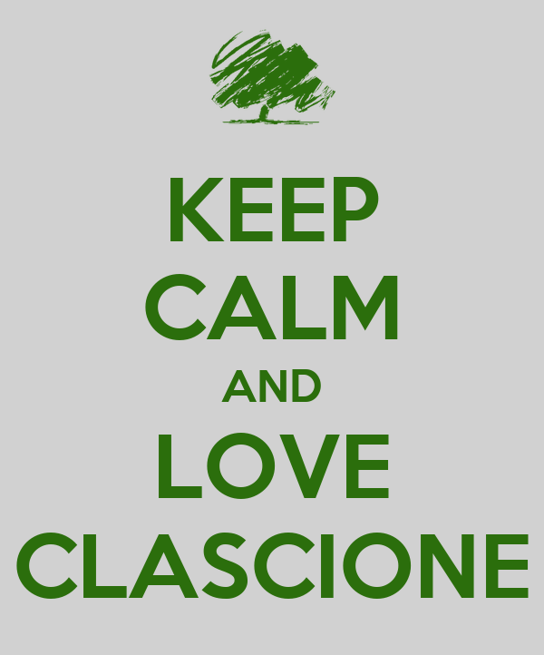 KEEP CALM AND LOVE CLASCIONE