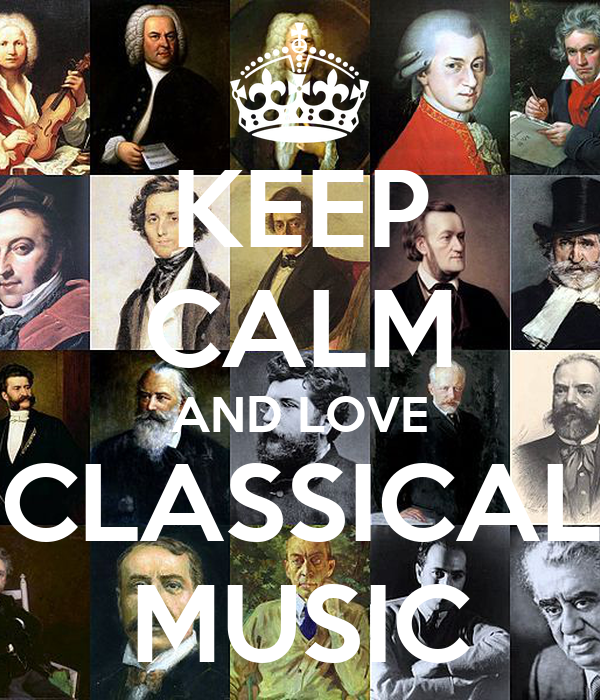KEEP CALM AND LOVE CLASSICAL MUSIC