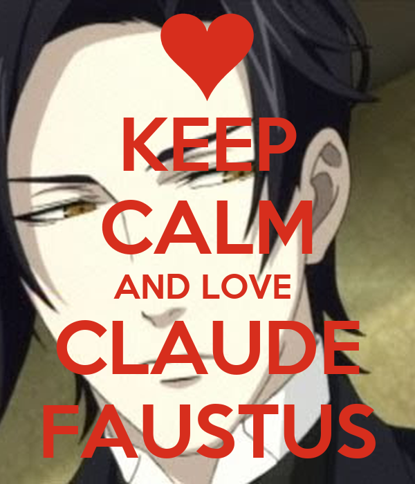 KEEP CALM AND LOVE  CLAUDE FAUSTUS
