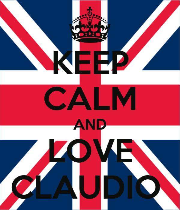 KEEP CALM AND LOVE CLAUDIO