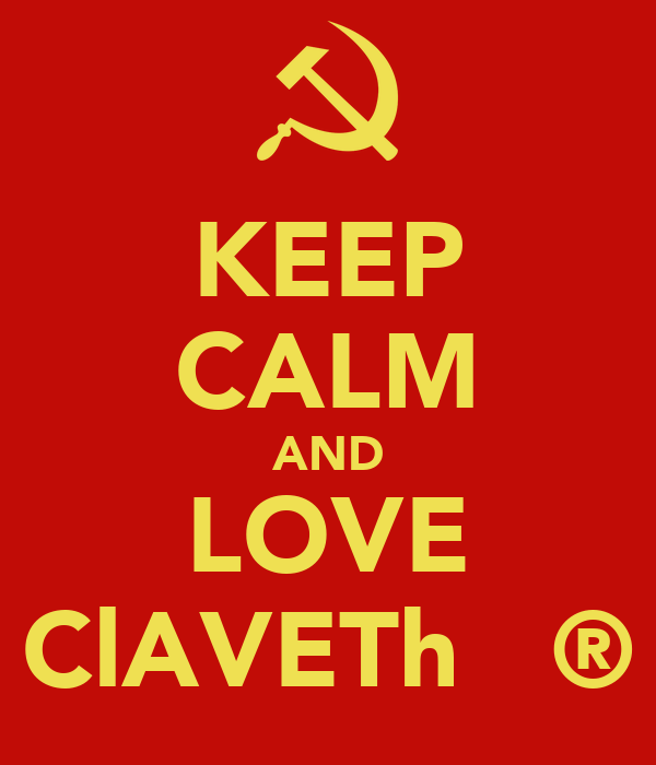 KEEP CALM AND LOVE ClAVETh   ®