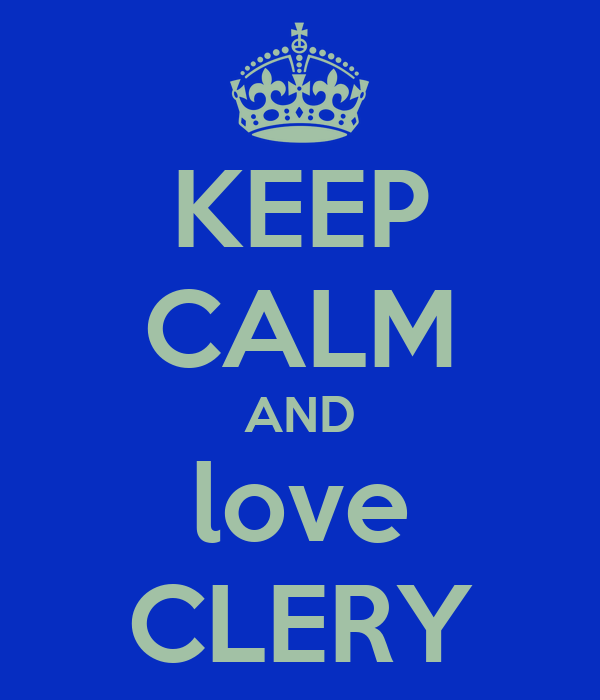 KEEP CALM AND love CLERY