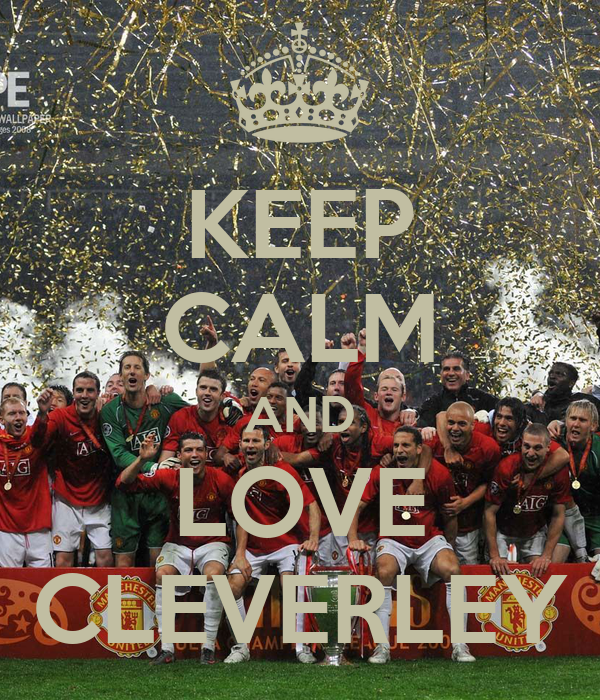 KEEP CALM AND LOVE CLEVERLEY