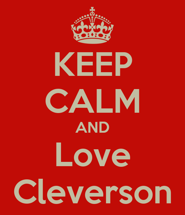 KEEP CALM AND Love Cleverson