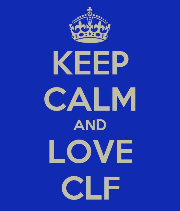 KEEP CALM AND LOVE CLF