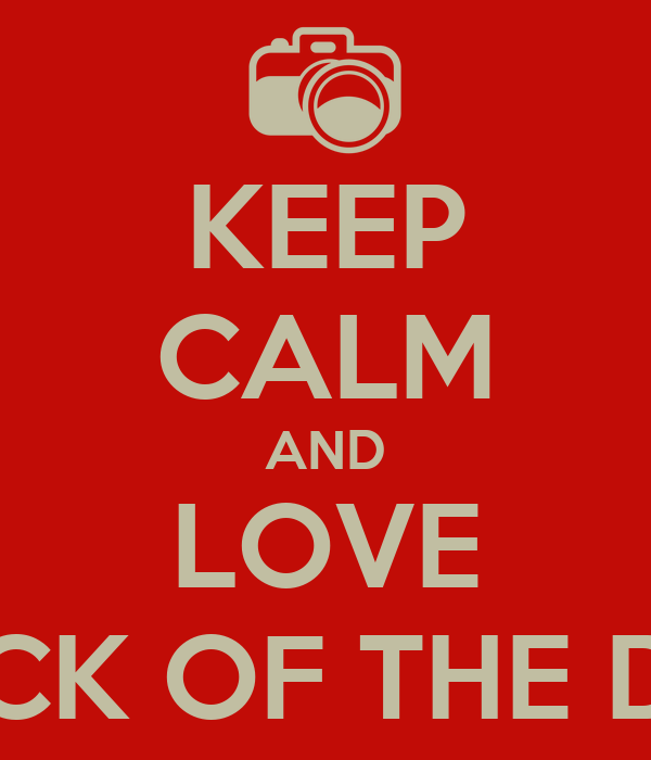 KEEP CALM AND LOVE CLICK OF THE DAY