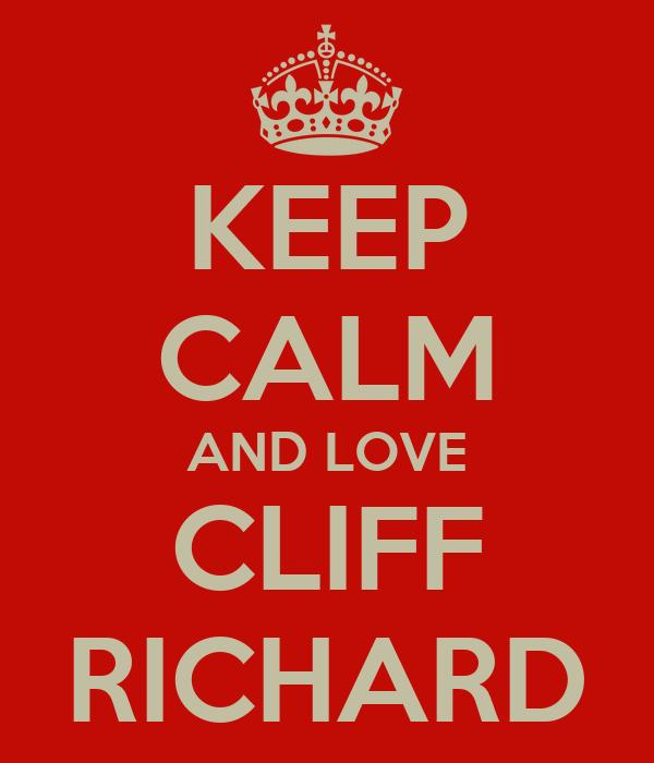 KEEP CALM AND LOVE CLIFF RICHARD