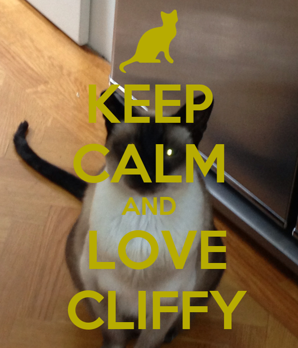 KEEP CALM AND  LOVE  CLIFFY