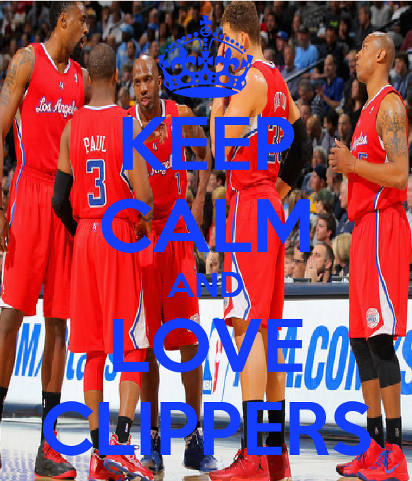 KEEP CALM AND LOVE CLIPPERS