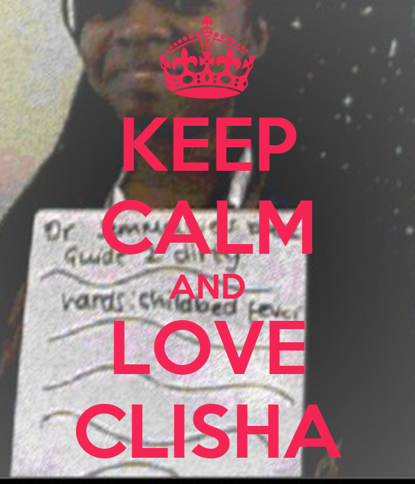 KEEP CALM AND LOVE CLISHA