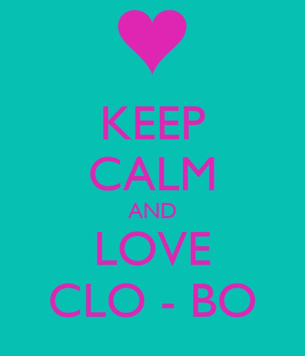 KEEP CALM AND LOVE CLO - BO