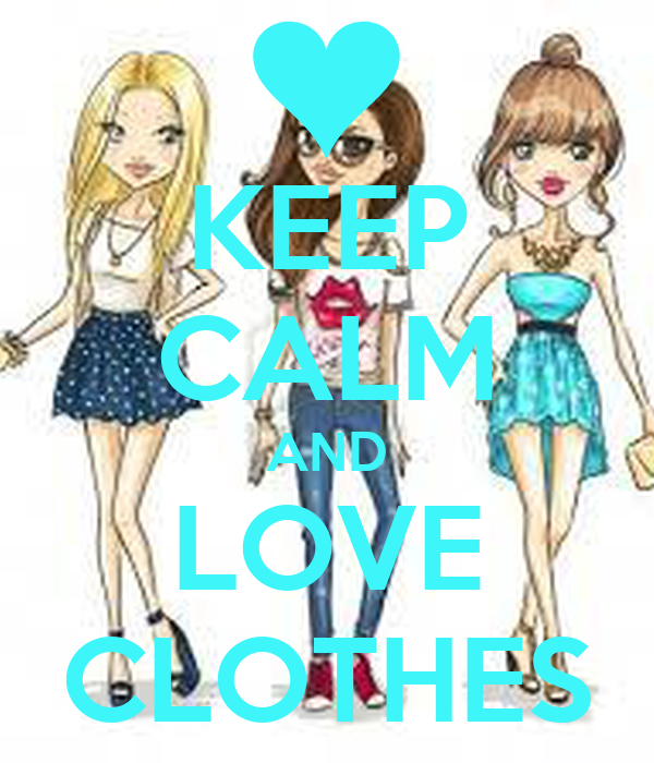 KEEP CALM AND LOVE CLOTHES