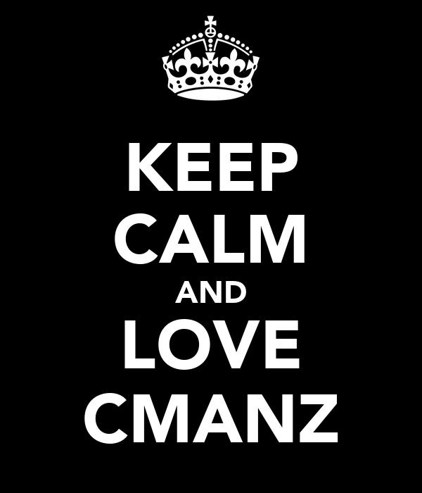 KEEP CALM AND LOVE CMANZ