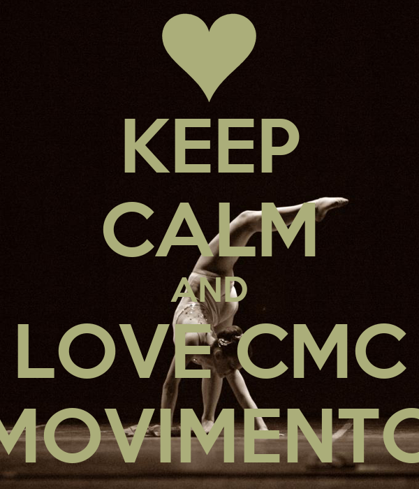 KEEP CALM AND LOVE CMC MOVIMENTO