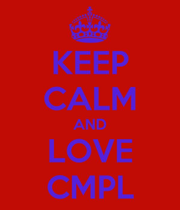 KEEP CALM AND LOVE CMPL