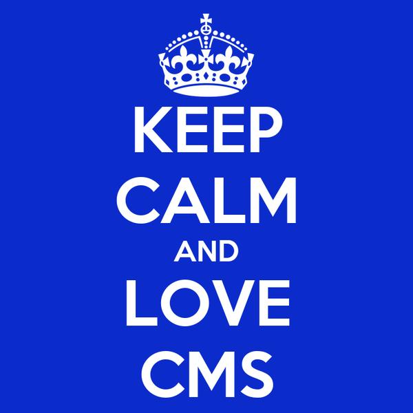 KEEP CALM AND LOVE CMS