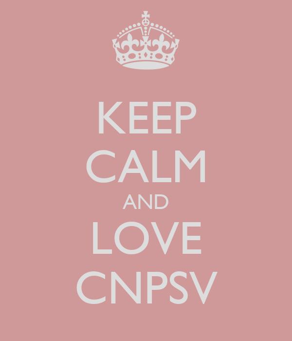 KEEP CALM AND LOVE CNPSV