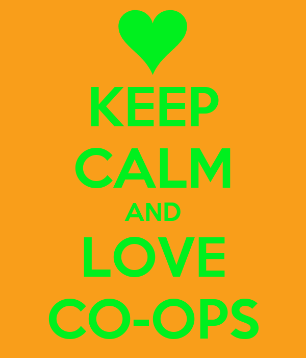 KEEP CALM AND LOVE CO-OPS