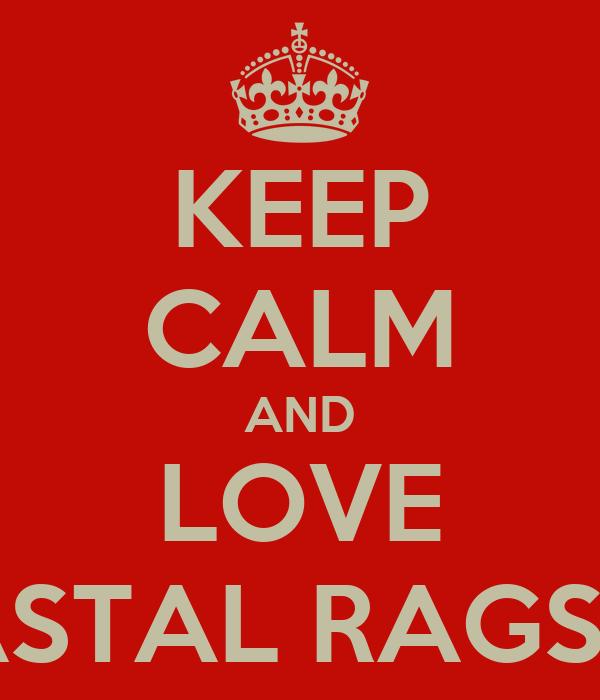 KEEP CALM AND LOVE COASTAL RAGS INC.