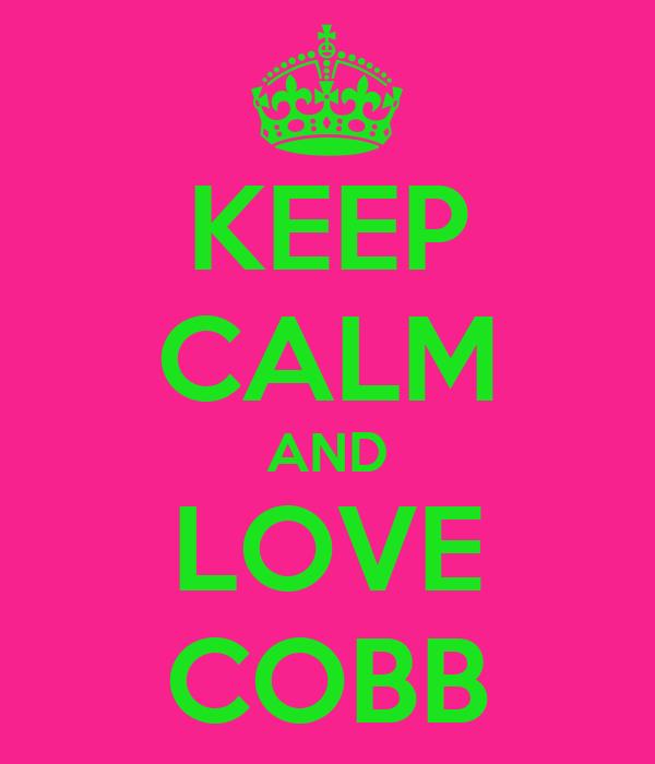 KEEP CALM AND LOVE COBB