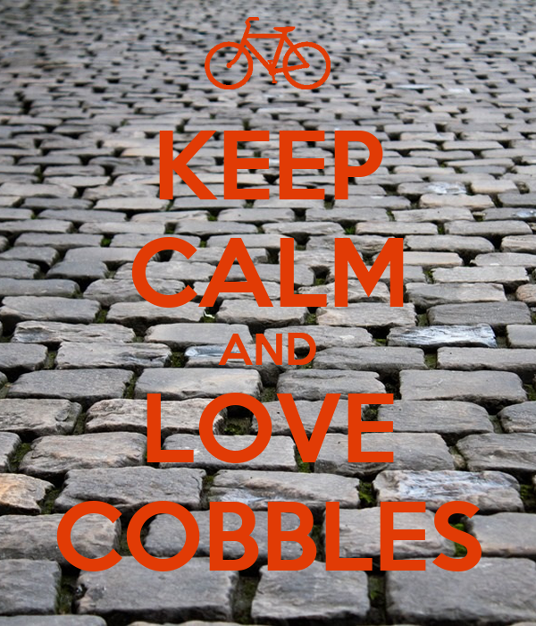 KEEP CALM AND LOVE COBBLES