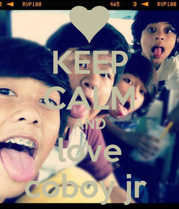 KEEP CALM AND love coboy jr
