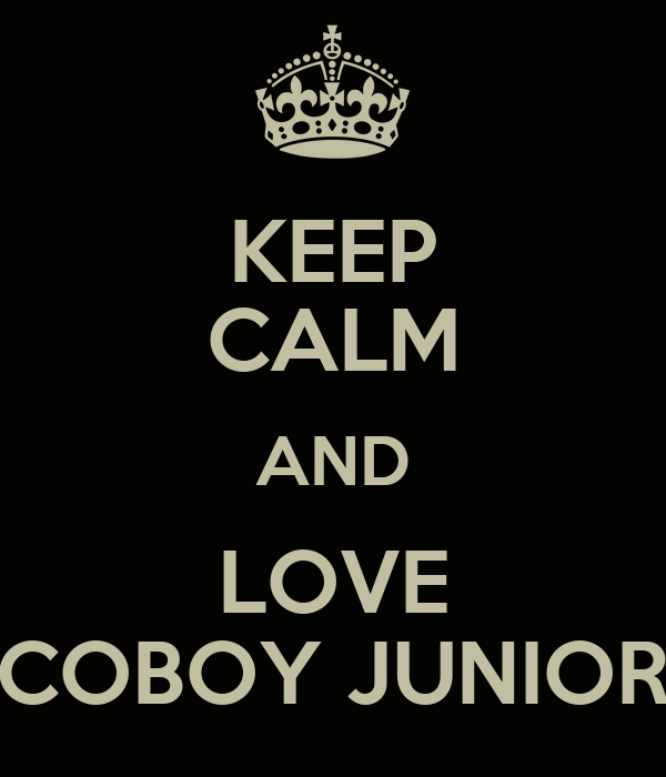 KEEP CALM AND LOVE COBOY JUNIOR